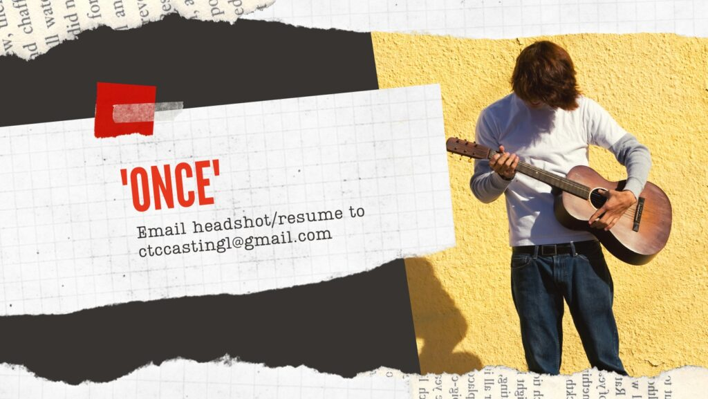 'ONCE' Email headshot/resume to ctccasting@gmail.com